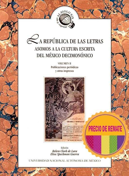 La república de las letras. Asomos a la cultura escrita del México decimonónico