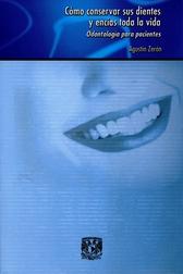 Cómo conservar sus dientes y encías toda la vida. Odontología para pacientes