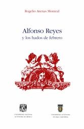 Alfonso Reyes y los hados de febrero