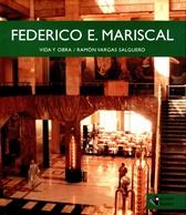 Federico E. Mariscal. Vida y obra