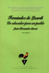 Fernández de Lizardi, un educador para un pueblo. La educación en su obra periodística y narrativa