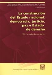 La construcción del estado nacional democracia, justicia, paz y estado de derecho