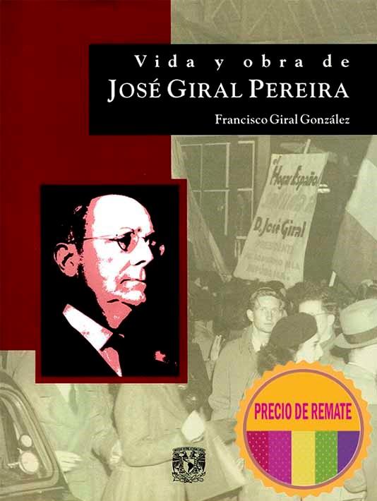 Vida y obra. José Giral Pereira