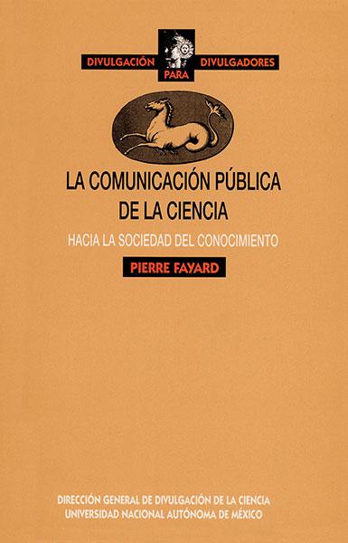 La comunicación pública de la ciencia. Hacia la sociedad del conocimiento