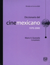 Diccionario del cine mexicano 1970-2000