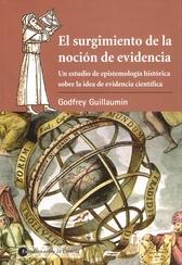 El surgimiento de la noción de evidencia. Un estudio de epistemología histórica sobre la idea de evidencia científica