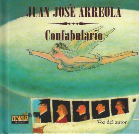 Confabulario Voz Viva de Juan Jose Arreola