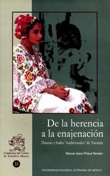 """De la herencia a la enajenación. Danzas y bailes """"tradicionales"""" de Yucatán"""