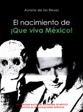 El nacimiento de ¡que viva México!