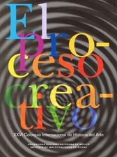 El proceso creativo. XXVI Coloquio Internacional de Historia del Arte