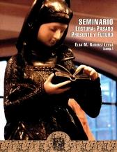 Lectura pasado, presente y futuro . Memoria del seminario lectura pasado, presente y futuro. Del 29 de septiembre al 2 de octubre de 2003