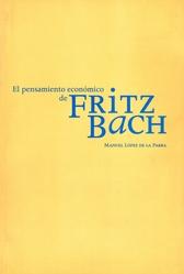 El pensamiento económico de Fritz Bach