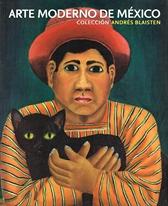 Arte moderno de México. Colección Andrés Blaisten