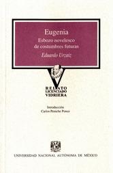Eugenia.Esbozo novelesco de costumbres futuras