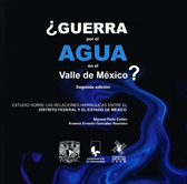 ¿Guerra por el agua en el valle de México? Estudios sobre las relaciones hidráulicas entre el