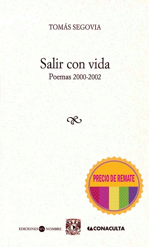 Salir con vida. Poemas 2000-2002