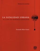 La fatalidad urbana el cine de Roberto Gavaldón