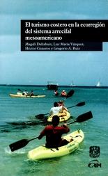 El turismo costero en la ecorregión del sistema arrecifal mesoamericano