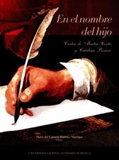 En el nombre del hijo. Cartas de Martín Cortés y Catalina Pizarro