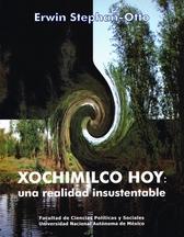 Xochimilco hoy. Una realidad insustentable