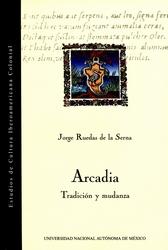 Arcadia. Tradición y mudanza