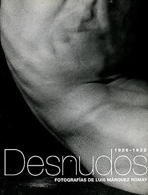 Desnudos 1926-1932. Fotografías de Luis Márquez Romay