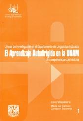Aprendizaje autodirigido en la UNAM una experiencia con la historia