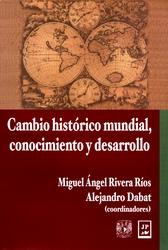 Cambio histórico mundial, conocimiento y desarrollo. Una aproximación a la experiencia de México