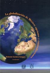 La globalización de México opciones y contradicciones