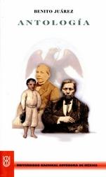 Benito Juárez. Antología