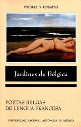 Jardines de Bélgica. Poetas belgas de lengua francesa