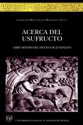 Acerca del usufructo. Libro séptimo del digesto de Justiniano