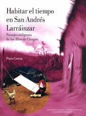 Habitar el tiempo en San Andrés Larráinzar. Paisajes indígenas de los Altos de Chiapas
