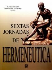 Hermenéutica, discurso y sociedad. Sextas Jornadas de Hermenéutica
