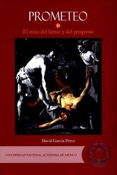 Prometeo. El mito del héroe y del progreso. Estudio de literatura comparada