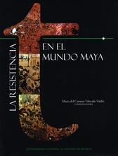 La resistencia en el mundo maya