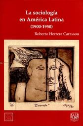 La sociología en América Latina 1900-1950