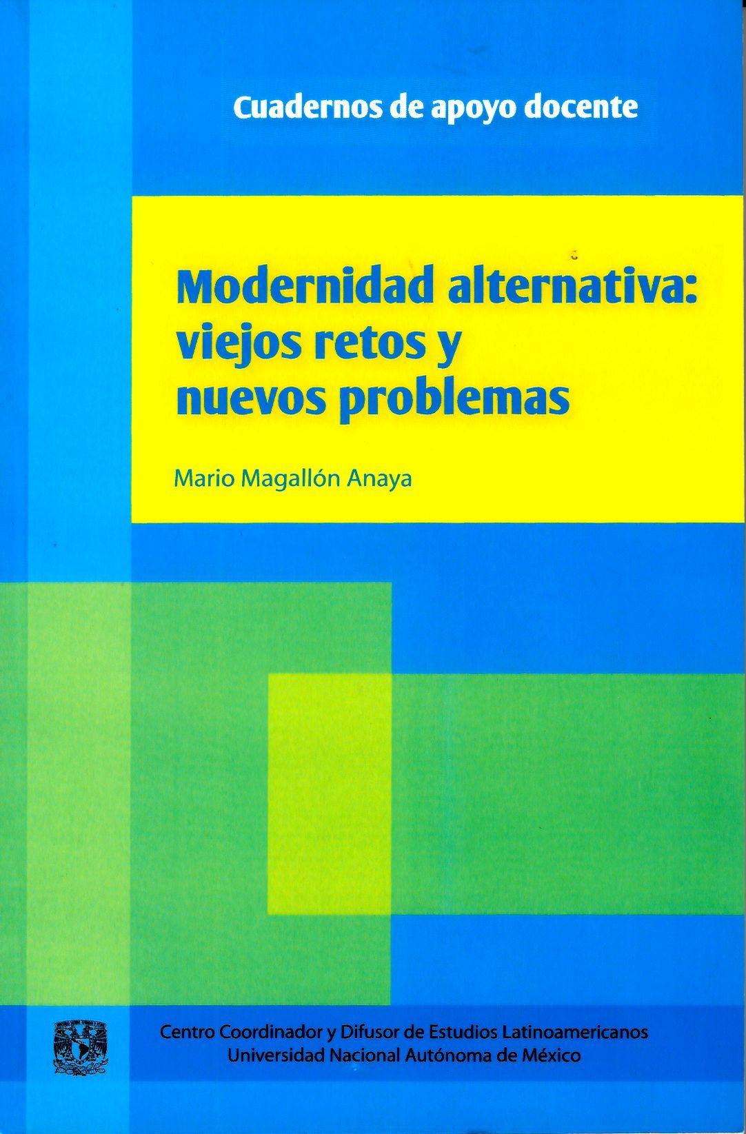 Modernidad alternativa. Viejos retos y nuevos problemas
