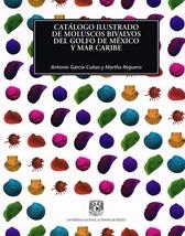 Catálogo ilustrado de moluscos bivalvos del Golfo de México y Mar Caribe