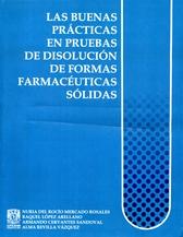 Las buenas prácticas en pruebas de disolución de formas farmacéuticas sólidas