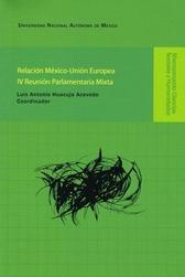 Relación México-Unión Europea. IV Reunión Parlamentaria Mixta