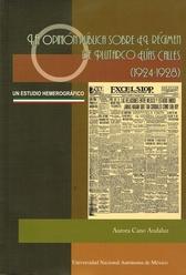 La opinión pública sobre el régimen de Plutarco Elías Calles 1924-1928