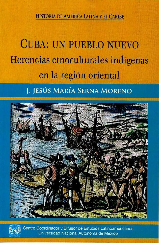 Cuba un pueblo nuevo. Herencias atnoculturales indígenas en la r