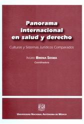 Panorama internacional en salud y derecho. Culturas y sistemas jurídicos comparados