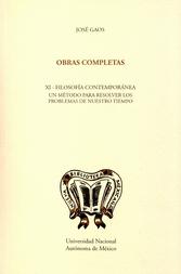 Obras completas XI. Filosofía contemporánea un método para resolver los problemas de nuestro tiempo