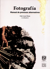 Fotografía: manual de procesos alternativos