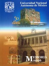 Universidad Nacional Autónoma de México. Memoria 2006