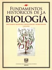 Fundamentos históricos de la biología