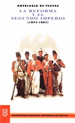 Antología de textos. La reforma y el segundo imperio (1853-1867)
