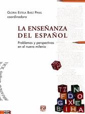 La enseñanza del español. Problemas y perspectivas en el nuevo milenio. Memoria del primer